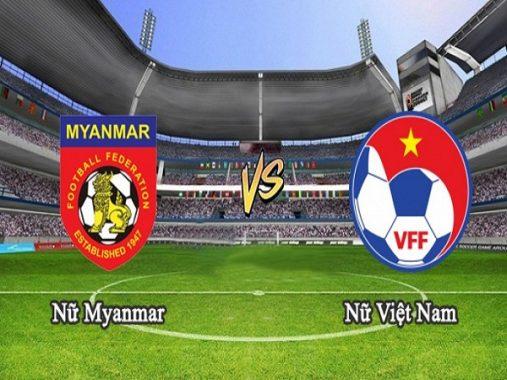 Nhận định Nữ Myanmar vs Nữ Việt Nam, 15h00 ngày 20/08