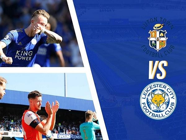 Nhận định Luton Town vs Leicester City, 1h45 ngày 25/09