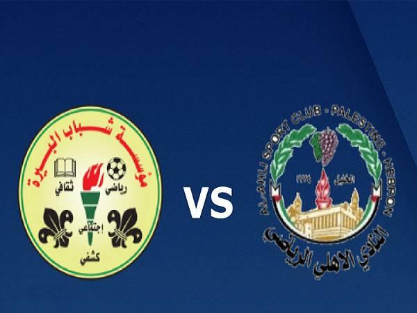 Nhận định Ahli Al-Khalil vs Al-Birah Institution, 20h00 ngày 2/04