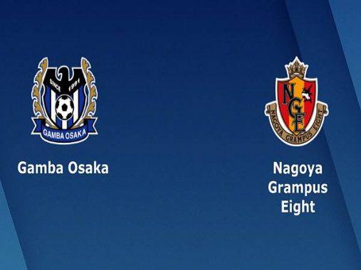 Nhận định kèo Gamba Osaka vs Nagoya Grampus, 17h00 ngày 23/9