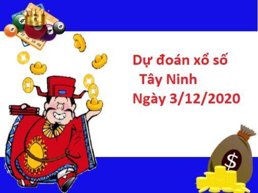 Dự đoán xổ số Tây Ninh 03-12-2020