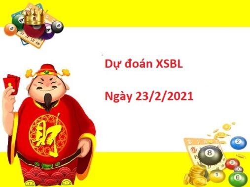 Dự đoán XSBL 23/02/2021