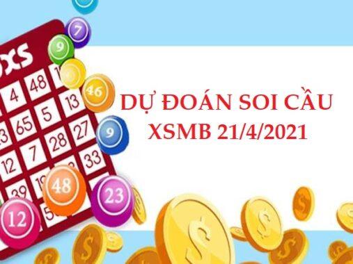 Dự đoán soi cầu XSMB 21/4/2021 hôm nay
