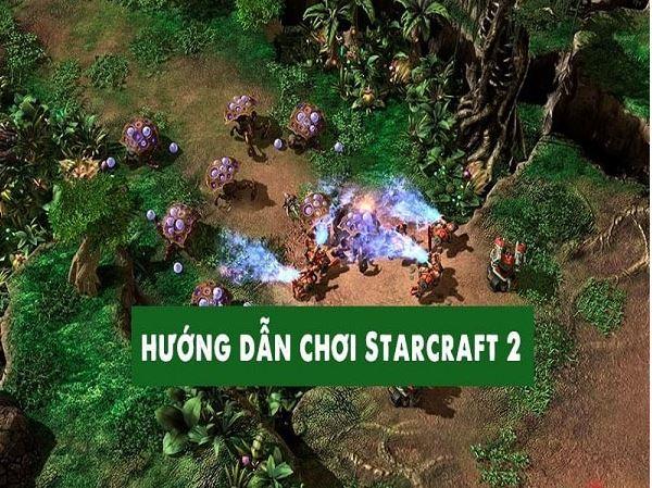 Mách bạn Cách chơi starcraft 2 chi tiết cho người mới