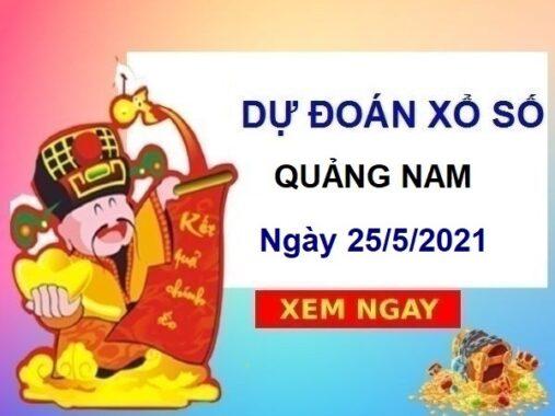 Dự đoán XSQNM ngày 25/5/2021