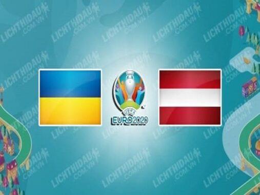 Nhận định Ukraine vs Áo – 23h00 21/06/2021, Euro 2021