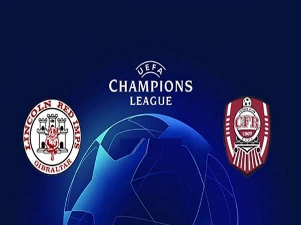 Nhận định Lincoln Red vs CFR Cluj, 23h00 ngày 20/7 sơ loại C1