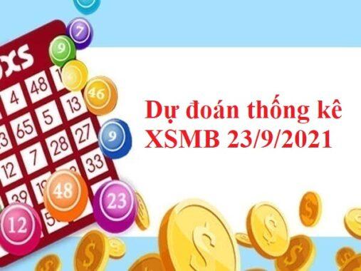 Dự đoán thống kê XSMB 23/9/2021 hôm nay