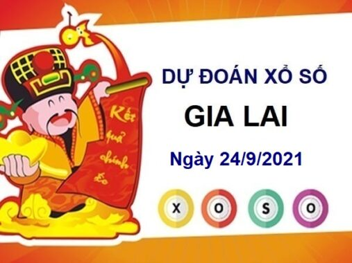 Dự đoán XSGL ngày 24/9/2021 chốt KQ đài Gia Lai